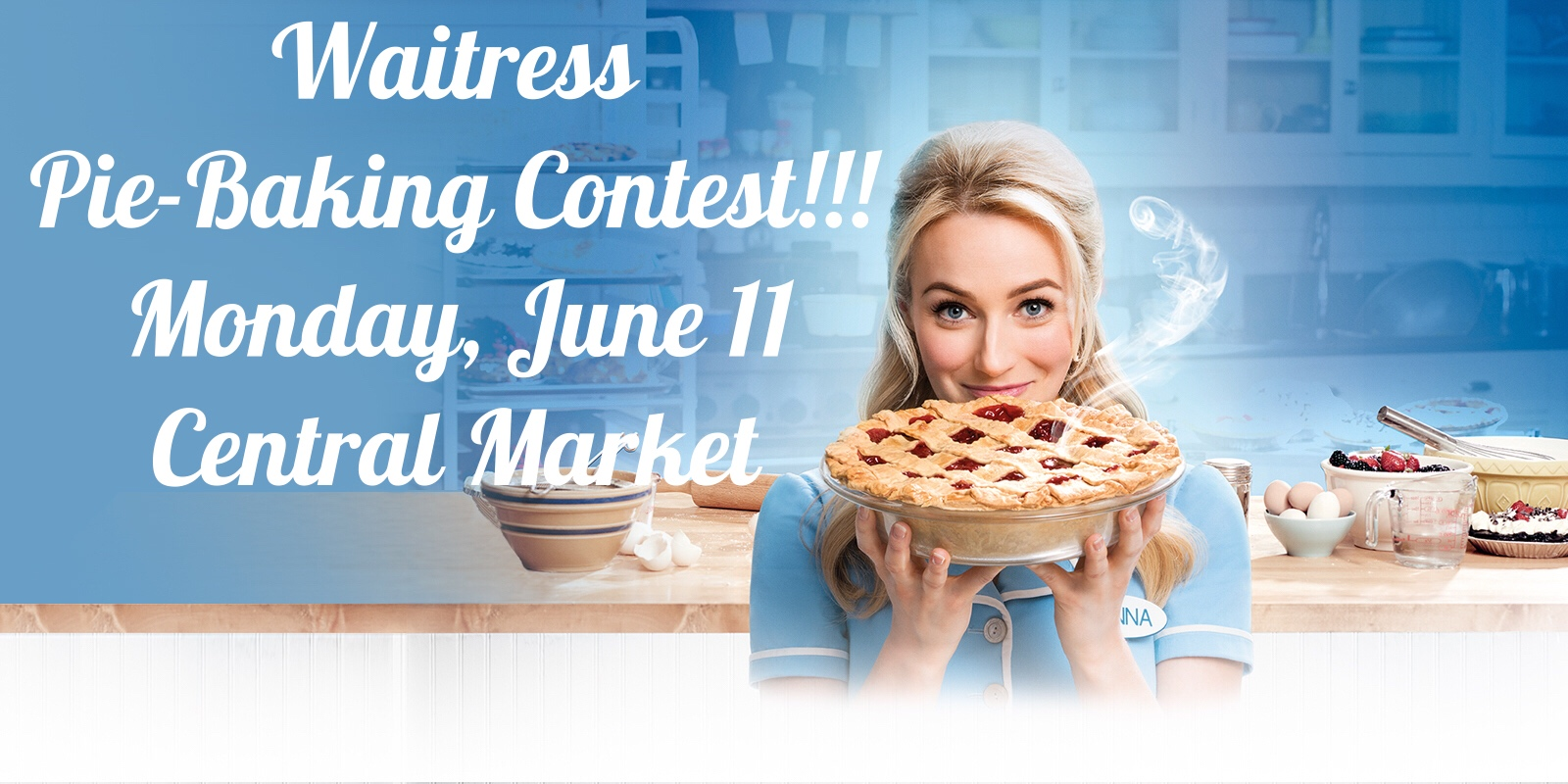 Thumbnail image for CONTEST! Enter Central Market's Pie-Baking contest for a shot at WAITRESS tickets & Central Market gift card! blog post